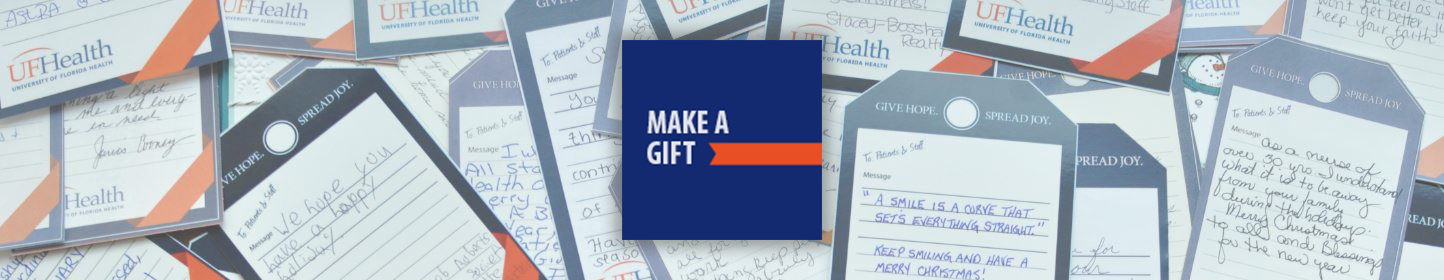 "Image with various messages to UF Health faculty, patients and staff pictured behind a blue square that reads ""Make a Gift."""
