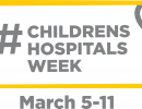 Celebrating #ChildrensHospitalsWeek March 5-11