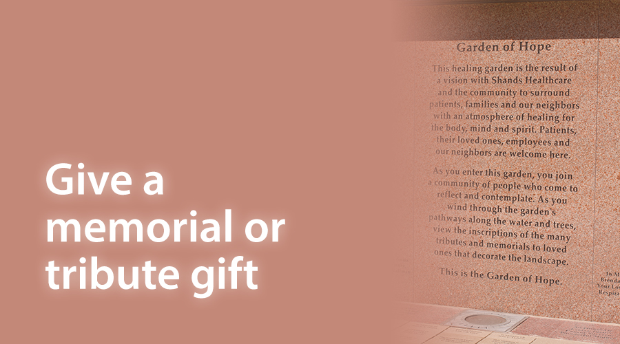 Honor a loved one through a memorial or tribute gift to UF Health.