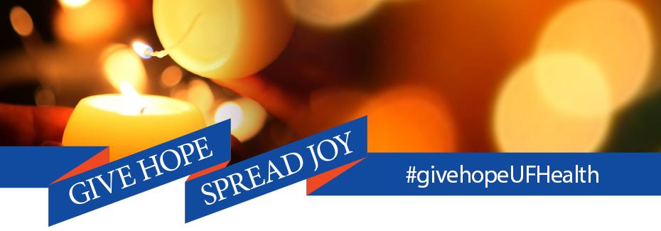 Text on a blue ribbon: Give Hope Spread Joy #givehopeUFHealth