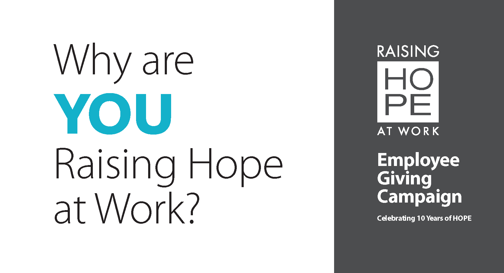 "White and gray rectangle with the text, ""Why are YOU Raising Hope at Work?"""