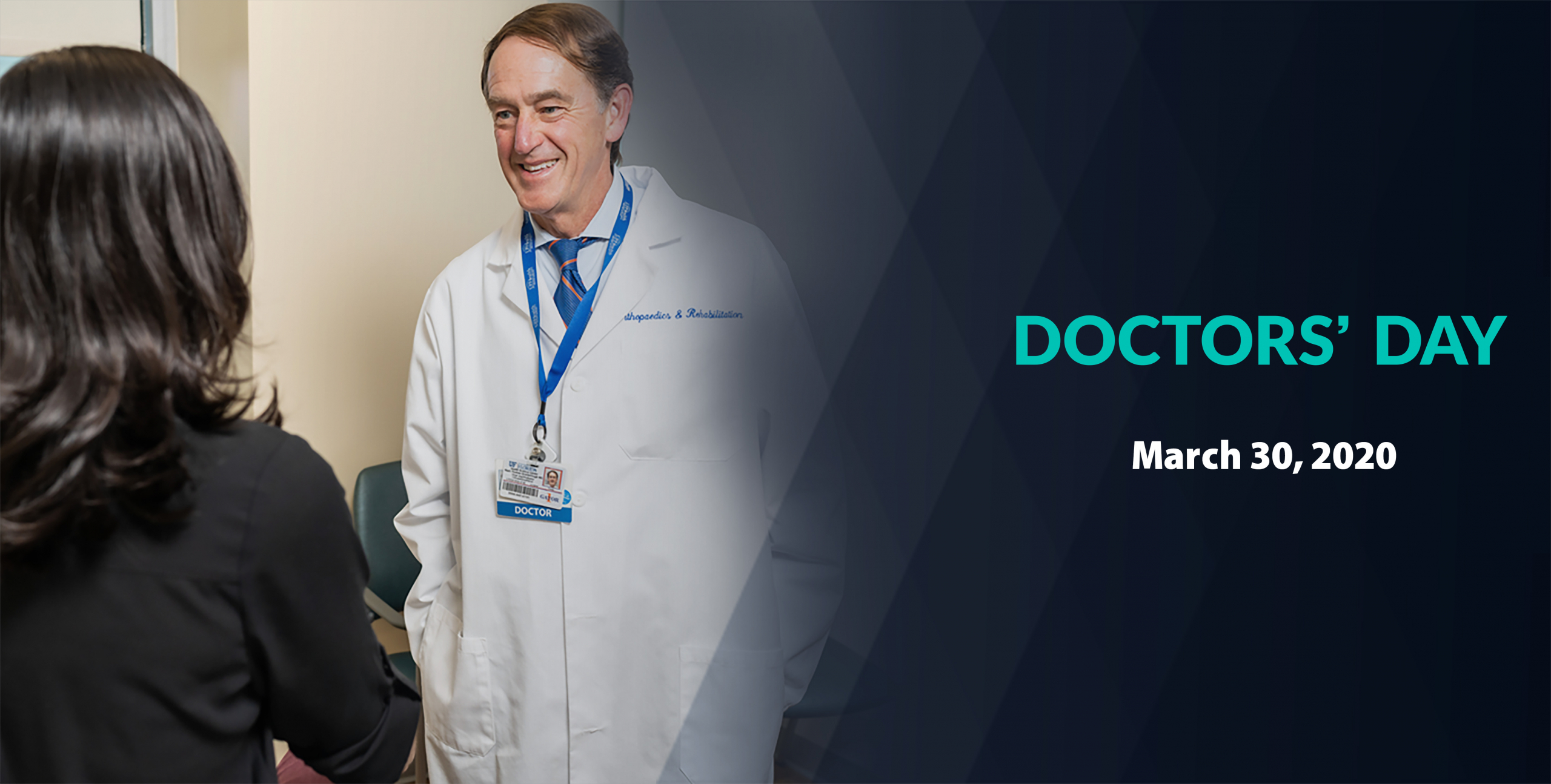 "Dr. Scarborough greets a patient in an exam room. Blue and white text on a dark blue background reads, ""Doctors' Day March 30, 2020. If you could tell your doctor one thing, what would it be?"""